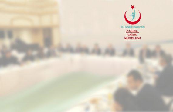 İstanbul İl Sağlık Müdürlüğü Toplantısı