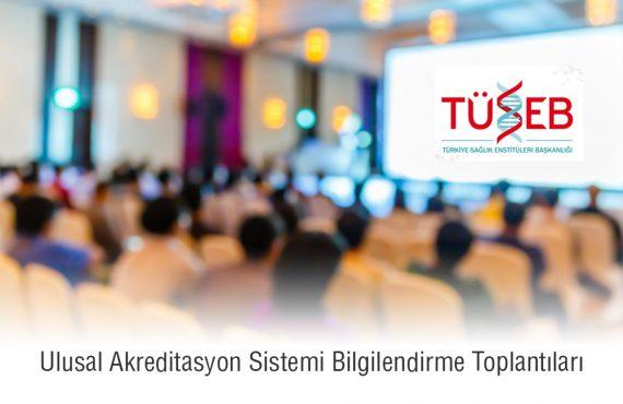 İstanbulda Ulusal Akreditasyon Sistemi Bilgilendirme Toplantıları
