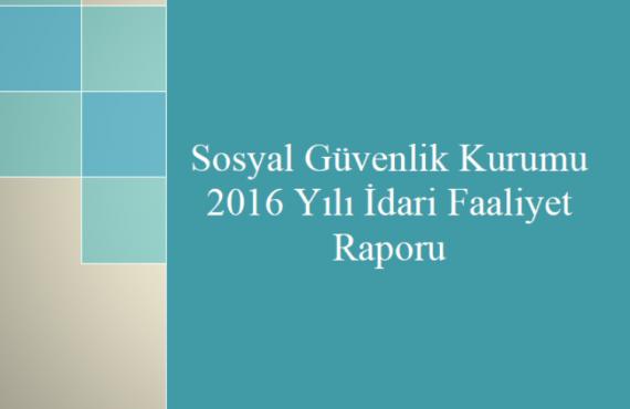 2016 Yılı SGK Faaliyet Raporu Yayınlandı