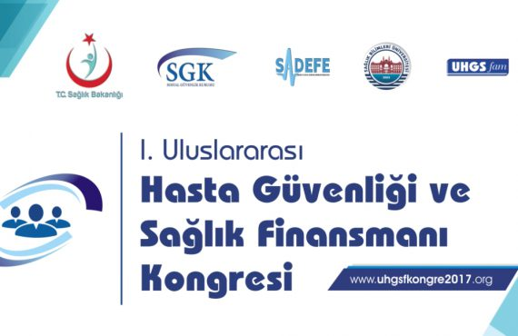 I. Uluslararası Hasta Güvenliği ve Sağlık Finansmanı Kongresi