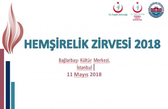 11 Mayıs'ta İstanbul Hemşirelik Zirvesi 2018 Gerçekleşecek