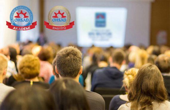 OHSAD Akademi ve OHSAD Enstitü Çalışmalarına Başladı