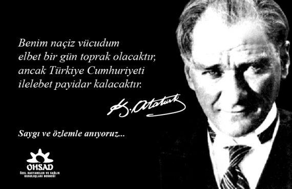 Ulu Önder Mustafa Kemal Atatürk'ü Saygı ve Minnetle Anıyoruz