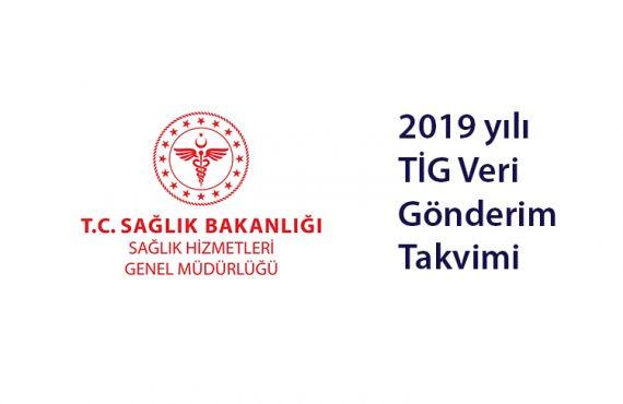 2019 yılı TİG Veri Gönderim Takvimi Yayımlandı