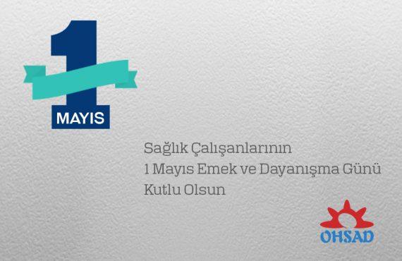 Sağlık Çalışanlarının 1 Mayıs Emek ve Dayanışma Günü Kutlu Olsun
