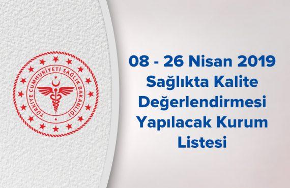 Nisan Ayı Sağlıkta Kalite Değerlendirmesi Yapılacak Kurum Listesi Yayımlandı