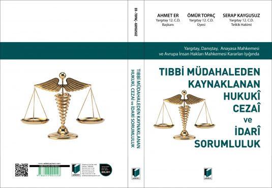 Tıbbi Müdahaleden Kaynaklanan Hukuki, Cezai ve İdari Sorumluluk Kitabı Yayınlandı