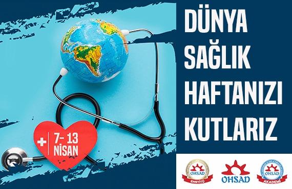 Dünya Sağlık Haftası Kutlu Olsun…